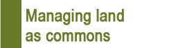 Managing land as commons